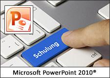 Microsoft PowerPoint 2010 Schulung
